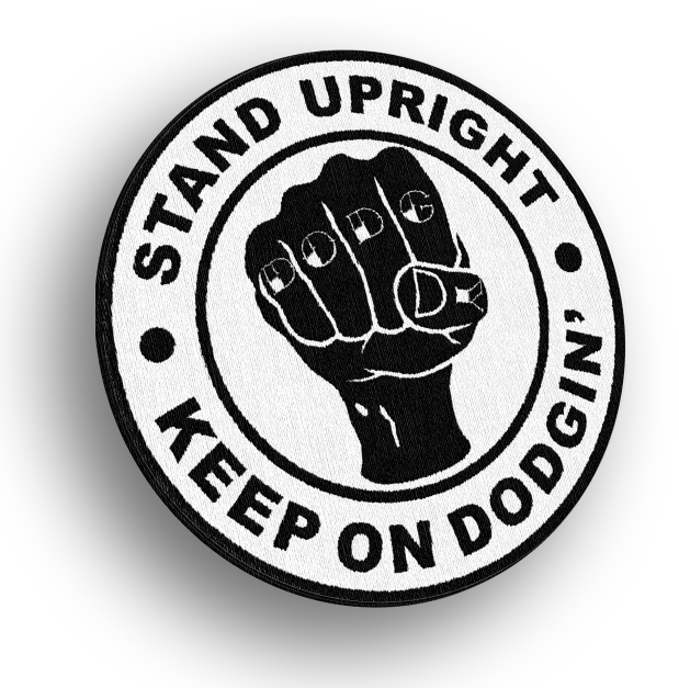 Stand Upright, Keep on Dodgin' PATCH